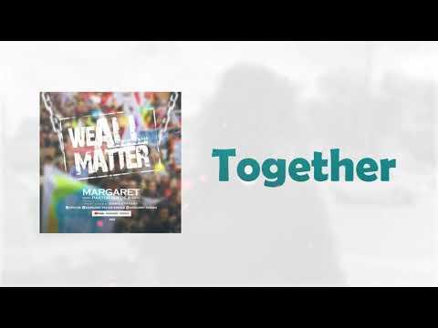 We All Matter - Margaret Adedeji ft. Debbie and Tia