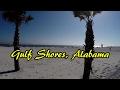 watch he video of Gulf Shores, Alabama