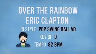 Over The Rainbow - Eric Clapton -  Karaoke Male Backing Track