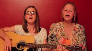 All I Want - Kodaline Cover by Peggy and Melinda