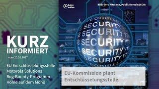 Kurz informiert vom 20.10.: EU Entschlüsselung, Motorola Solutions, Bug-Bounty, Mond-Höhle