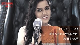 Download Chaap Tilak I Sufi Unwind Mix I Asees Kaur MP3 song and Music Video
