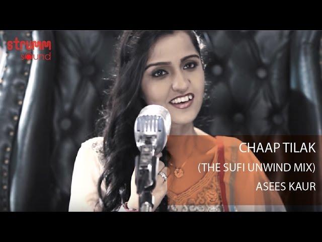 Chaap Tilak I Sufi Unwind Mix I Asees Kaur