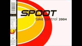 Spoot - Take Control 2004 (Club Mix)