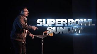 SUPER BOWL SUNDAY | PASTOR JONATHAN PENA