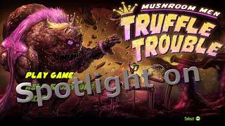 Spotlight on Mushroom men: Truffle Trouble