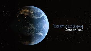 İzzet Yıldızhan - Dünyadan Uzak (Video)