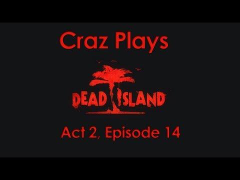 Dead Island Walkthrough - Act 2  (Episode 14)