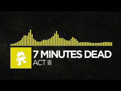 [Electro] - 7 Minutes Dead - Act III [Monstercat FREE Halloween Release]