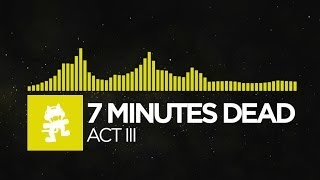 Repeat youtube video [Electro] - 7 Minutes Dead - Act III [Monstercat FREE Halloween Release]