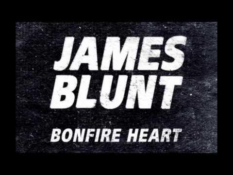 James Blunt - Bonfire Heart [HQ]