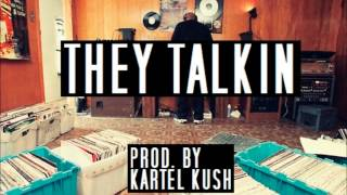 They Talkin *Texas Type Beat* (Prod. By Kartel Kush)