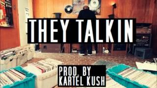 They Talkin *Texas Type Beat* (Prod. By Kartel Kush)