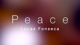 """Lucas Fonseca - """"Peace"""""""