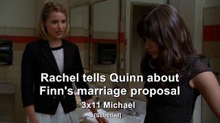 GLEE- Rachel asks Quinn if she should marry Finn | Michael [Subtitled] HD