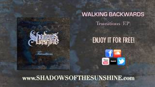Shadows Of The Sunshine - Walking Backwards (Transitions EP)