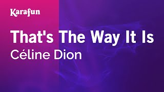 That's The Way It Is - Céline Dion | Karaoke Version | KaraFun