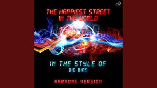 The Happiest Street in the World (In the Style of Big Bird) (Karaoke Version)