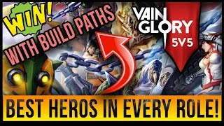 TOP HERO PICKS FOR VAINGLORY 5V5 IN EVERY ROLE + BUILD PATHS AND EXPLANATIONS! | 3.0