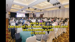 Hình ảnh khóa học Làm Sao Để Trở Thành Trader Giỏi Hơn - Dr.Alexander Elder - 07/01/2020