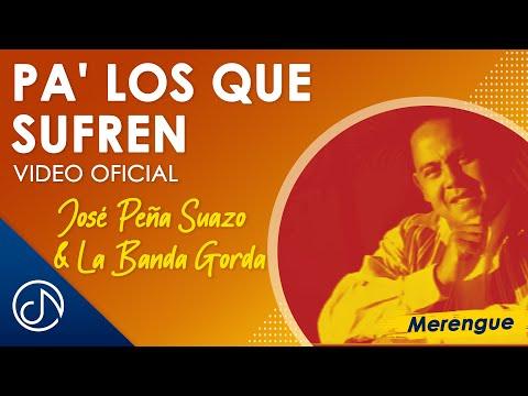 Pa' Los Que Sufren - José Peña Suazo Y La Banda Gorda