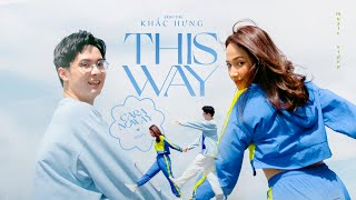 MV This Way - Cara Ft Noway Ft Khắc Hưng