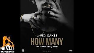 Jared Oakes ft. Skipper, HBK Rossi, HBK CJ - How Many [Prod. Cal-A] [Thizzler.com]