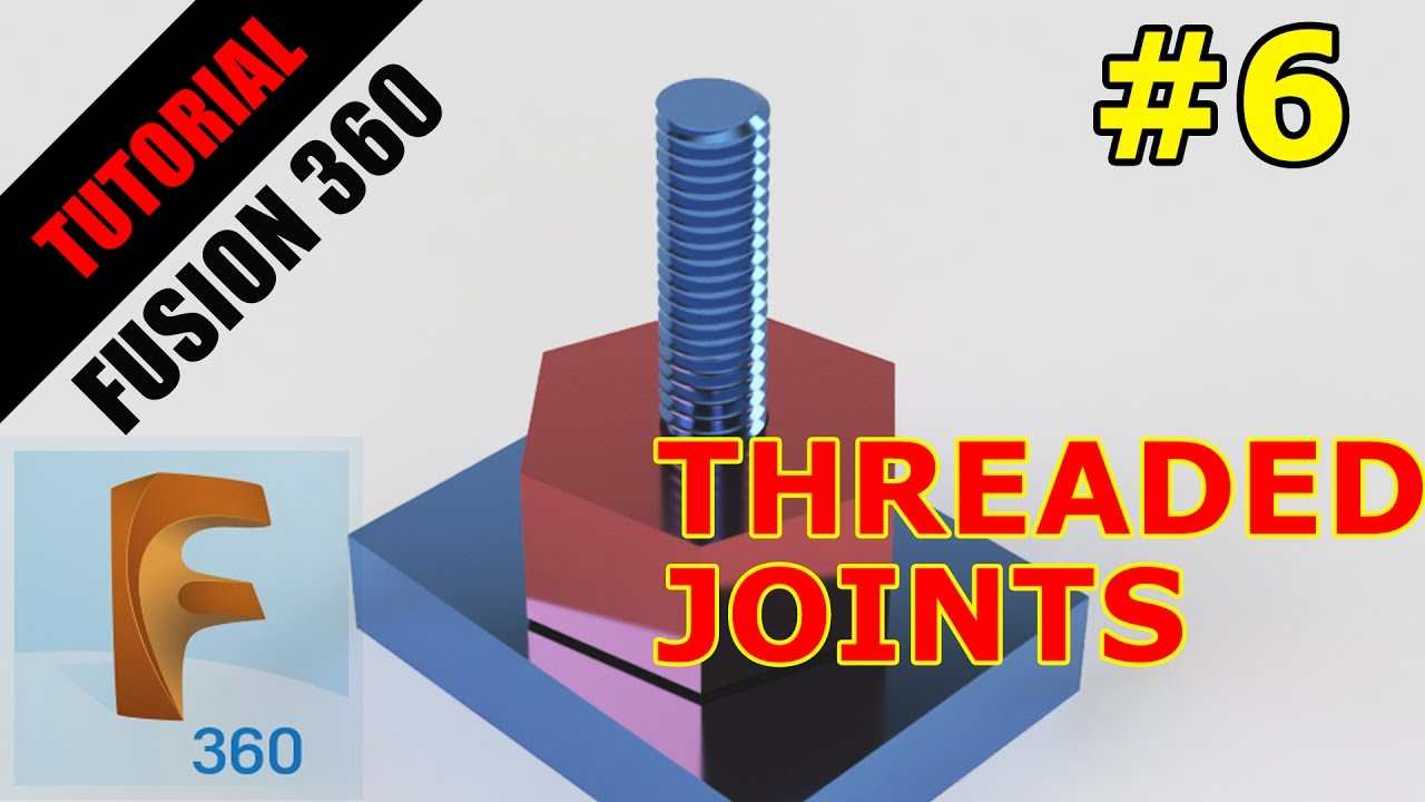 Fusion 360 Tutorials Threads & Joints - YouTube
