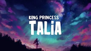 King Princess - Talia (Lyrics)