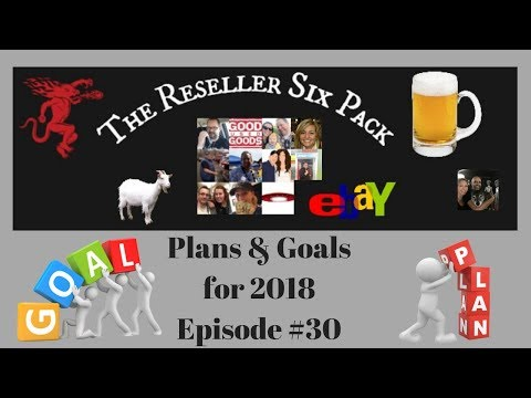 The Reseller Six Pack #30 Plans & Goals 2018
