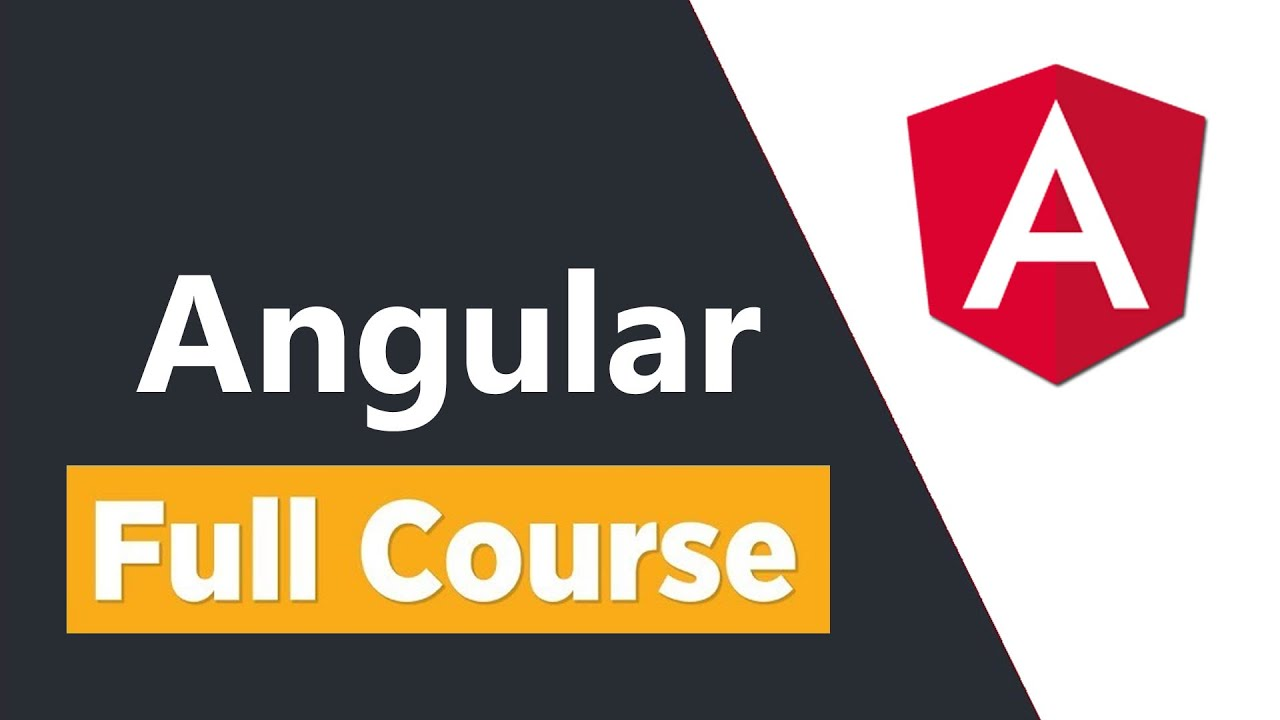 Angular Tutorial for Beginners: Learn Angular from Scratch