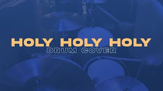 Holy Holy Holy by Highlands Worship | DRUM COVER