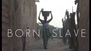 Born Slave - 52 minute documentary - trailer