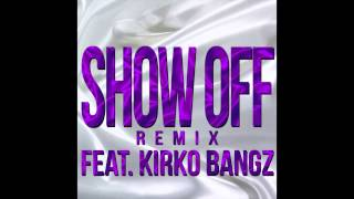 SoMo - Show Off Feat. Kirko Bangz (Remix)