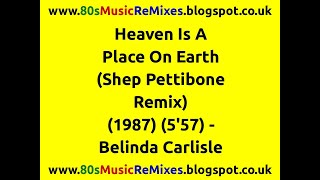 Heaven Is A Place On Earth (Shep Pettibone Remix) - Belinda Carlisle | 80s Club Mixes | 80s Club Mix