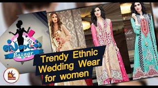 Trendy Ethnic Wedding Wear for women | Style Bazaar | Latest Dress Collection