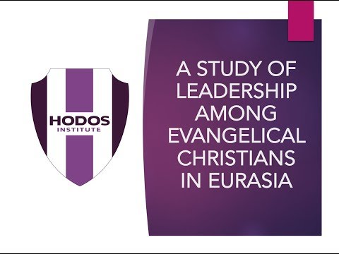 A study of leadership among Evangelical Christians in Eurasia (Hodos Institute / research project)