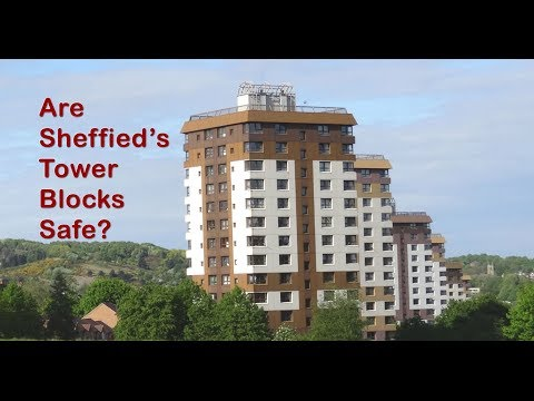 Sheffield's High Rise Blocks of Flats Ticking Time Bombs -Grenfell Tower Cladding Fire Disaster!