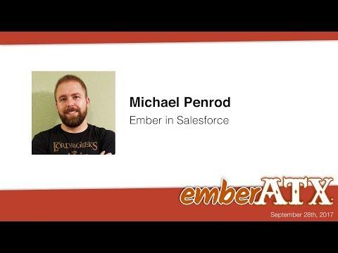 Michael Penrod: Ember in Salesforce