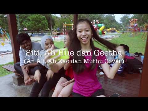 Siti, Ah Hue dan Geetha (Ali Ah Kao Muthu FEMALE VERSION)