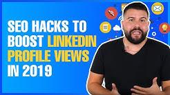 SEO Hacks to Boost LinkedIn Profile Views in 2019