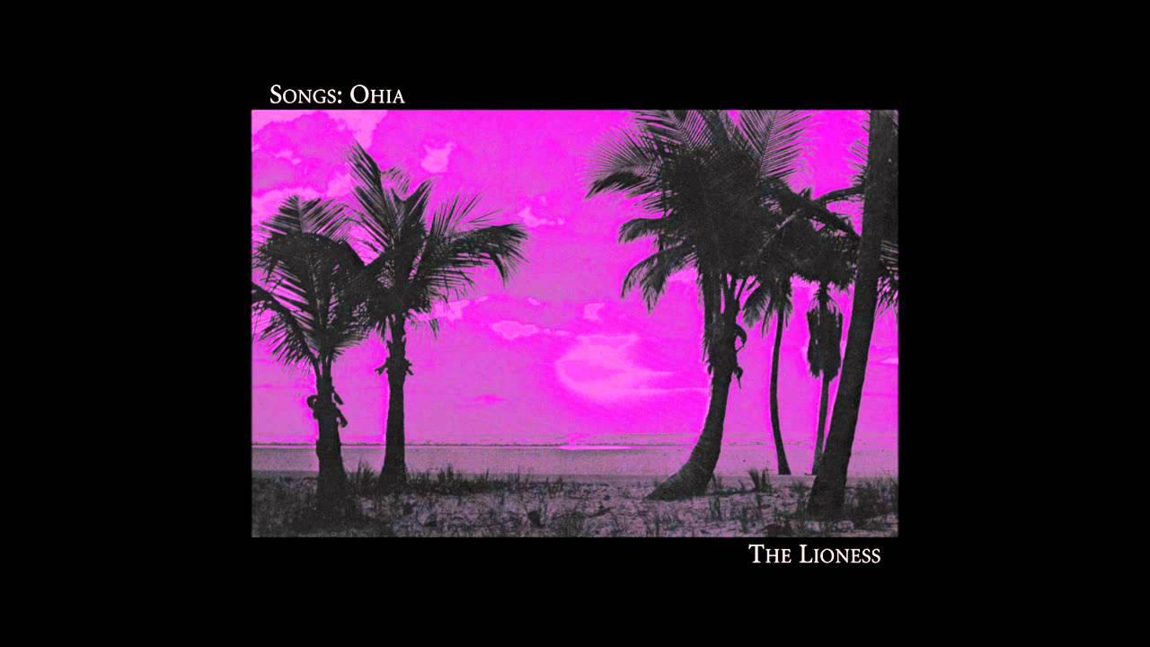 """Resultado de imagen de Songs: Ohia - The Lioness"""""""