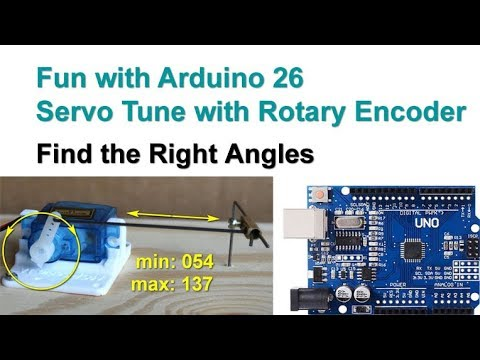 Fun with Arduino 26 Tune a Servo with a Rotary Encoder
