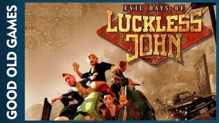 Evil Days of Luckless John (Gameplay)(Good Old Games)
