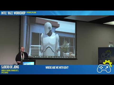 Where are we with Unreal Engine 4?   Intel® Buzz Workshop Poznań 2017