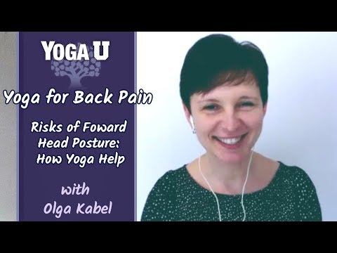 Yoga for Back Pain: The Risks of Forward Head Posture | Interview with Olga Kabel