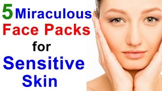 Beauty Tips For Skin Care - 5 Face Pack Recipes For Sensitive Skin - Sensitive Skin Home Remedies