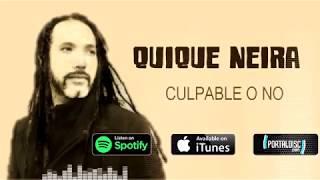 Quique Neira  / Culpable o No