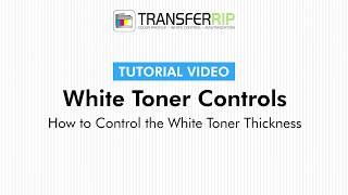 TransferRIP Part 6.4 - Control the White Toner Thickness (White Toner Controls)
