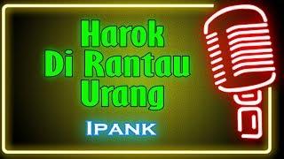 Harok Di Rantau Urang (Karaoke Minang) ~ Ipank